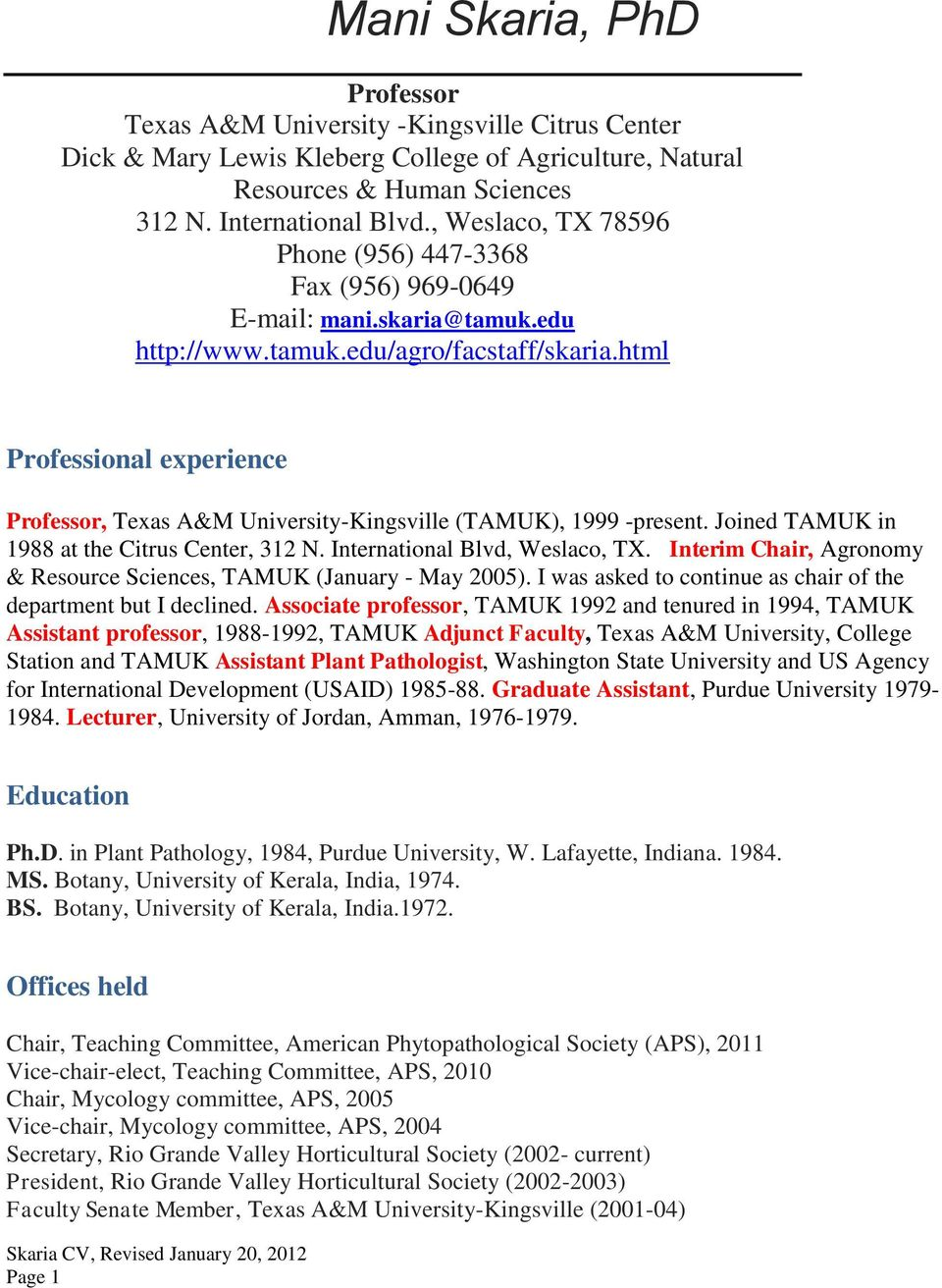 html Professional experience Professor, Texas A&M University-Kingsville (TAMUK), 1999 -present. Joined TAMUK in 1988 at the Citrus Center, 312 N. International Blvd, Weslaco, TX.