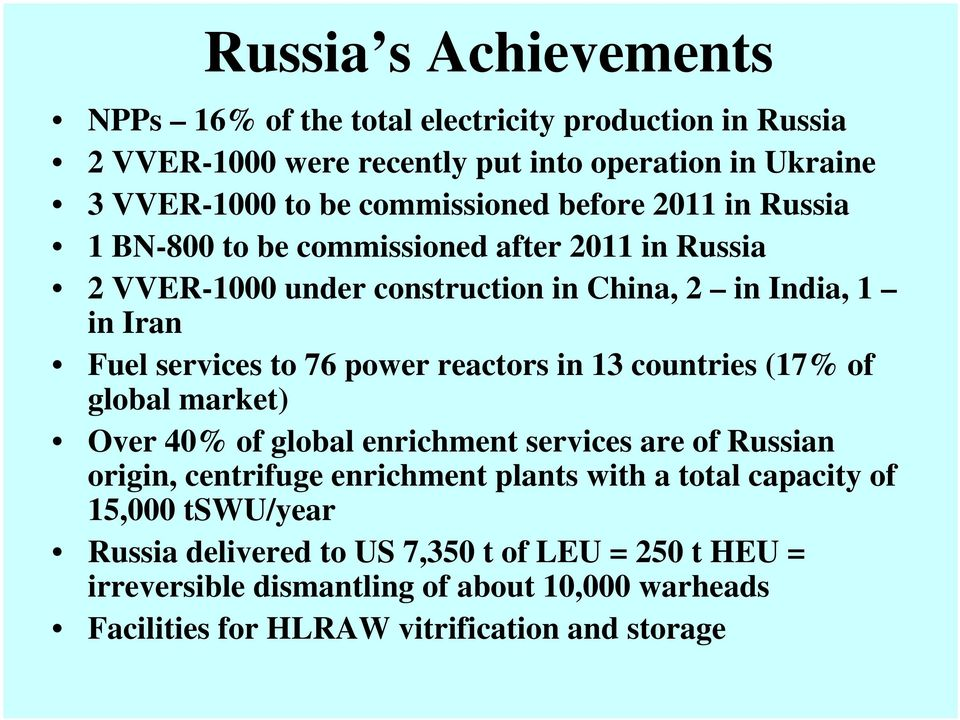 reactors in 13 countries (17% of global market) Over 40% of global enrichment services are of Russian origin, centrifuge enrichment plants with a total capacity of
