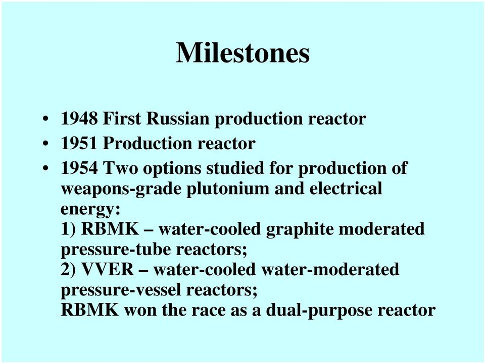 RBMK water-cooled graphite moderated pressure-tube reactors; 2) VVER water-cooled