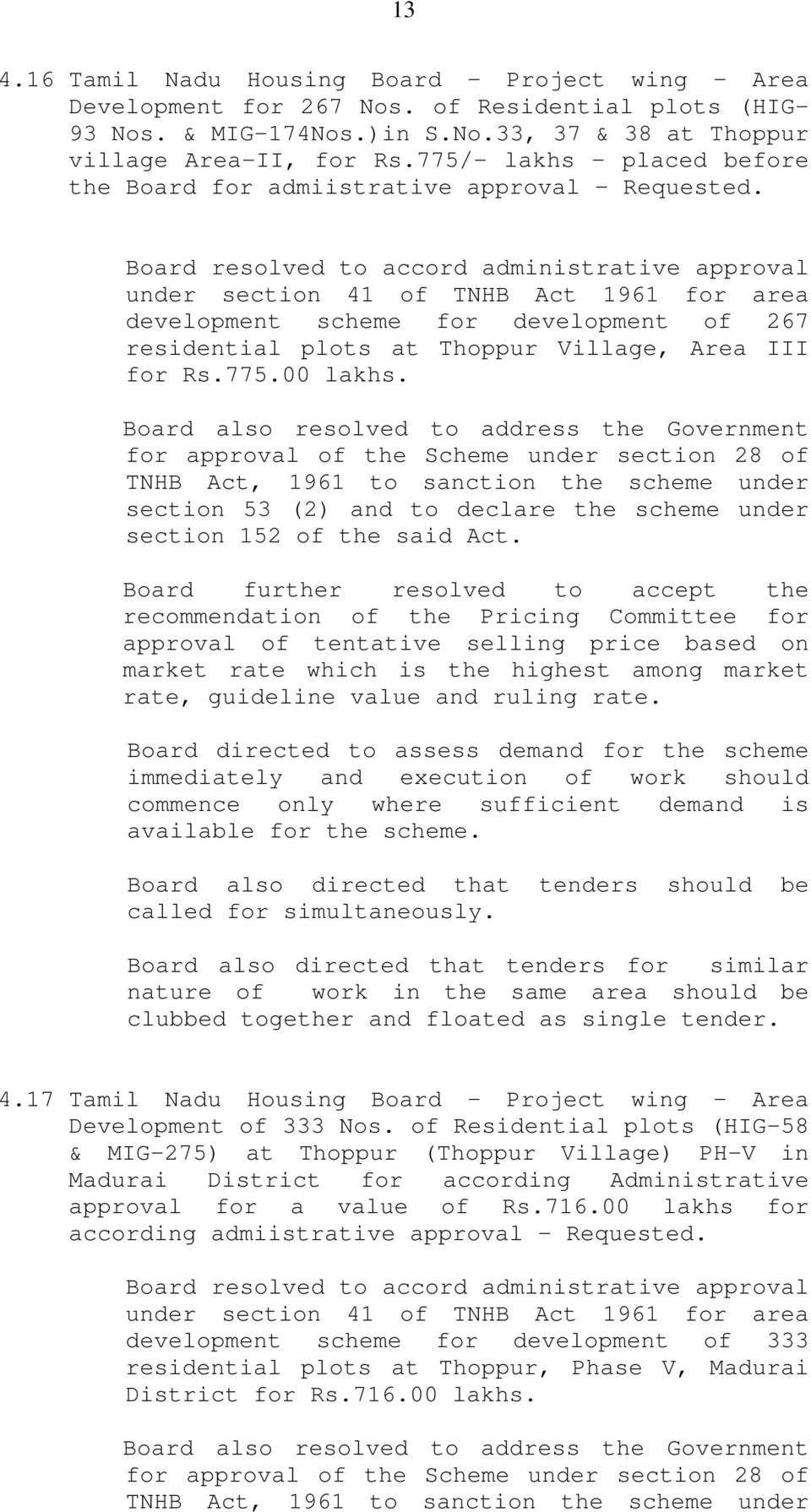 Board resolved to accord administrative approval under section 41 of TNHB Act 1961 for area development scheme for development of 267 residential plots at Thoppur Village, Area III for Rs.775.