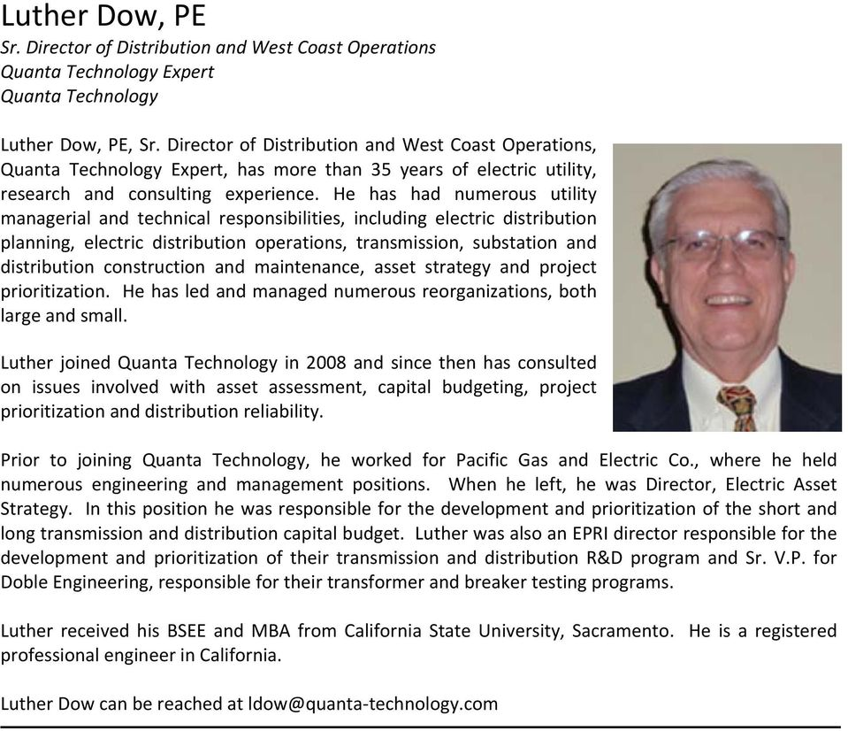He has had numerous utility managerial and technical responsibilities, including electric distribution planning, electric distribution operations, transmission, substation and distribution