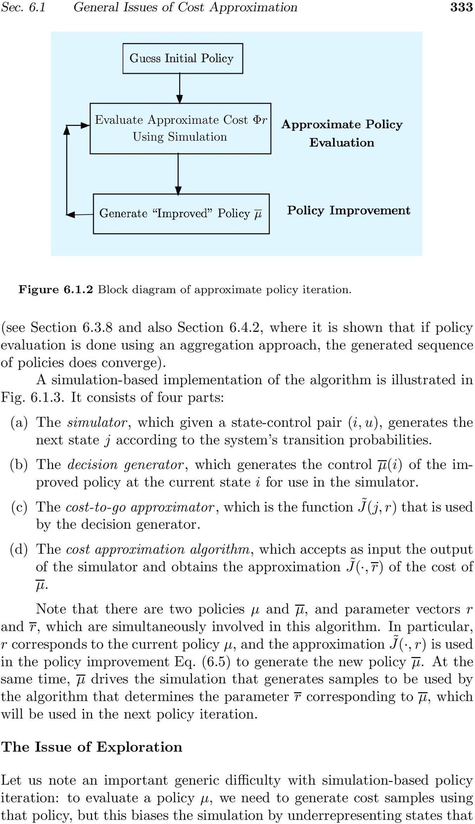 Initial state ( Generate Improved Policy µ Policy Improvement Figure 6.1.2 Block diagram of approximate policy iteration. (see Section 6.3.8 and also Section 6.4.