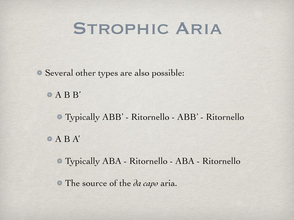 ABB - Ritornello A B A Typically ABA -
