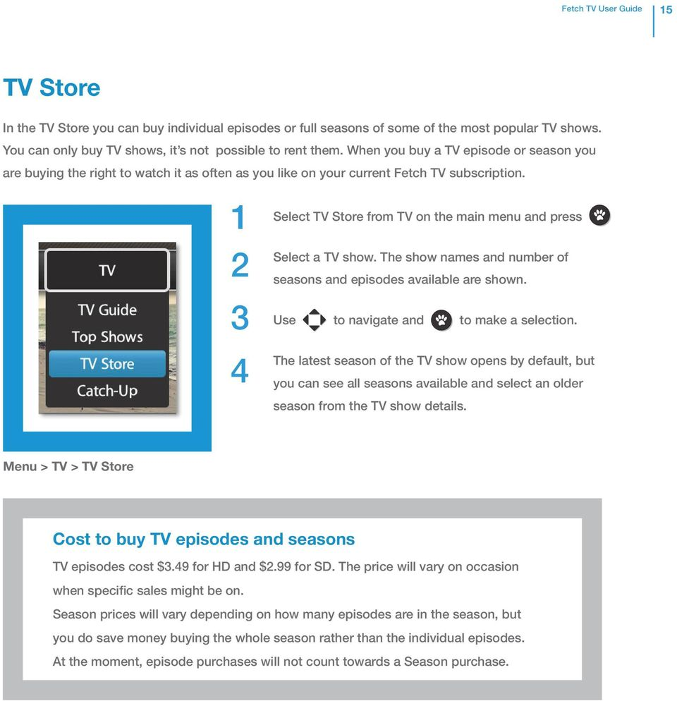 3 4 Select TV Store from TV on the main menu and press Select a TV show. The show names and number of seasons and episodes available are shown. Use to navigate and to make a selection.