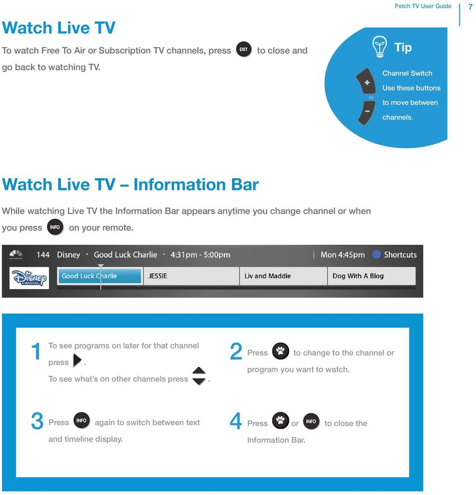 Watch Live TV Information Bar While watching Live TV the Information Bar appears anytime you change channel or when you press INFO on your remote.