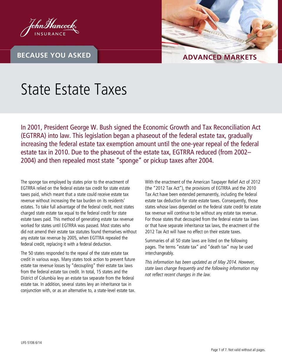 Due to the phaseout of the estate tax, EGTRRA reduced (from 2002 2004) and then repealed most state sponge or pickup taxes after 2004.