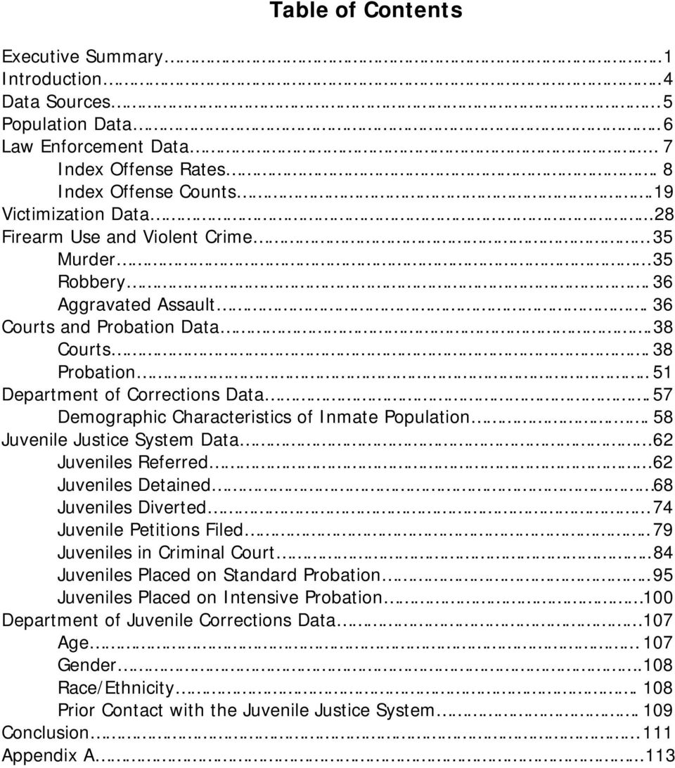 57 Demographic Characteristics of Inmate Population.. 58 Juvenile Justice System Data 62 Juveniles Referred 62 Juveniles Detained 68 Juveniles Diverted 74 Juvenile Petitions Filed.