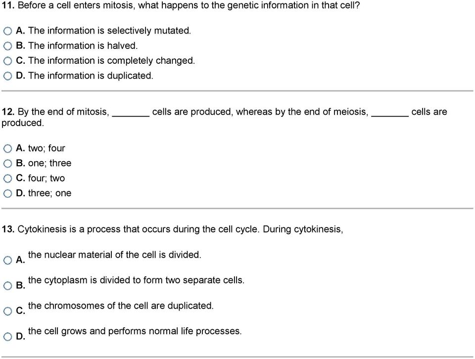 A. two; four B. one; three C. four; two D. three; one 13. Cytokinesis is a process that occurs during the cell cycle.