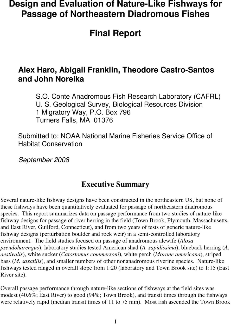 Box 796 Turners Falls, MA 01376 Submitted to: NOAA National Marine Fisheries Service Office of Habitat Conservation September 2008 Executive Summary Several nature-like fishway designs have been