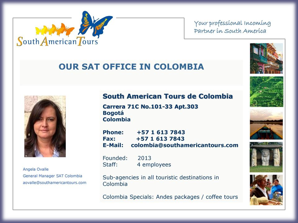 com Angela Ovalle General Manager SAT Colombia aovalle@southamericantours.