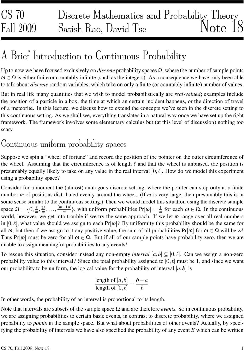 As a consequence we have only been able to talk about discrete random variables, which take on only a finite (or countably infinite) number of values.