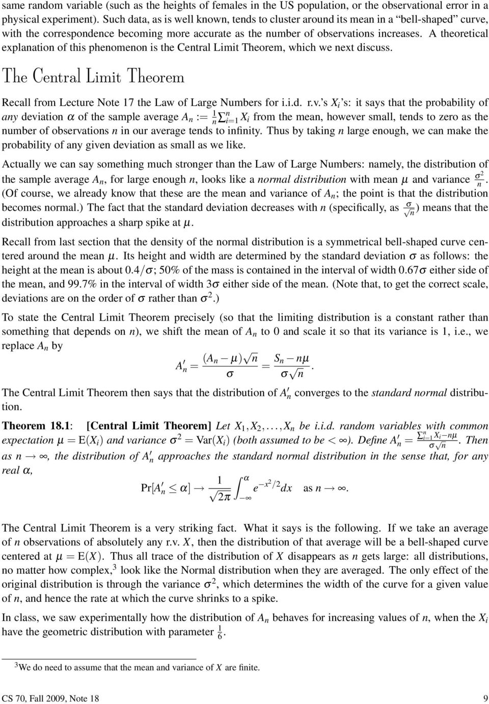 A theoretical explanation of this phenomenon is the Central Limit Theorem, which we next discuss. The Central Limit Theorem Recall from Lecture Note 7 the Law of Large Numbers for i.i.d. r.v.
