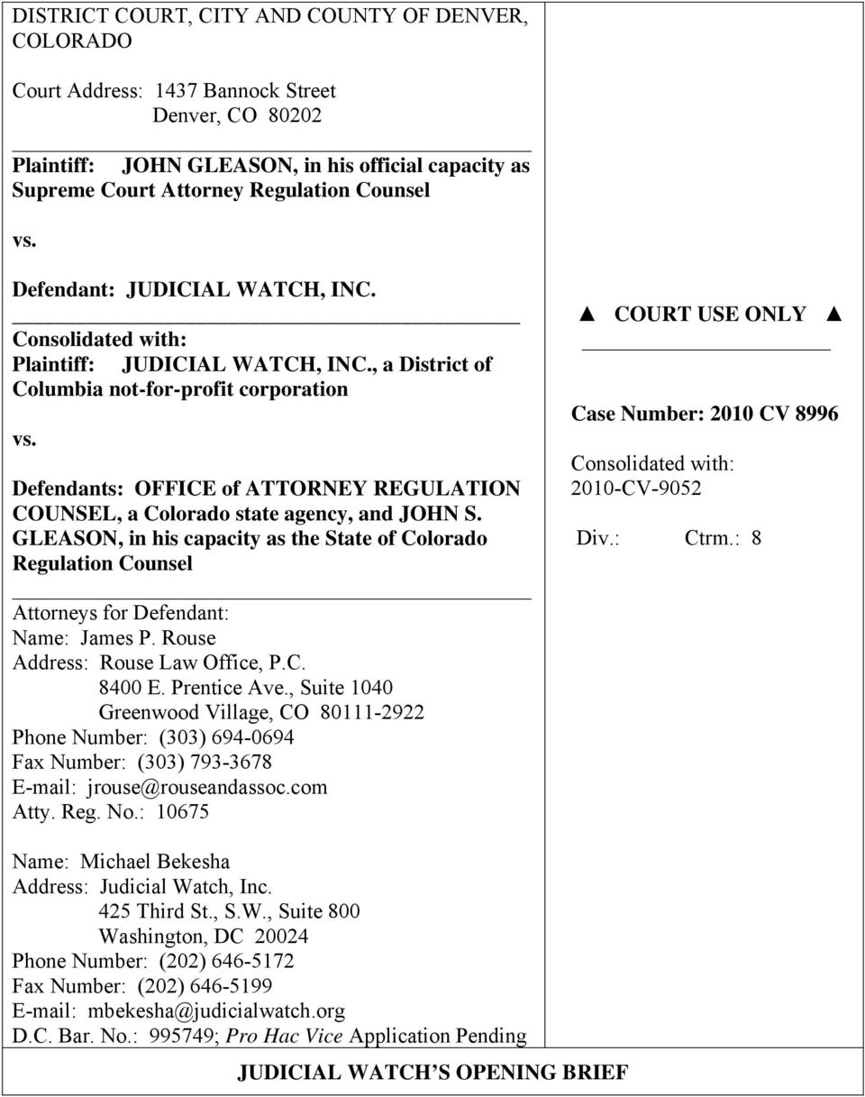Defendants: OFFICE of ATTORNEY REGULATION COUNSEL, a Colorado state agency, and JOHN S. GLEASON, in his capacity as the State of Colorado Regulation Counsel Attorneys for Defendant: Name: James P.
