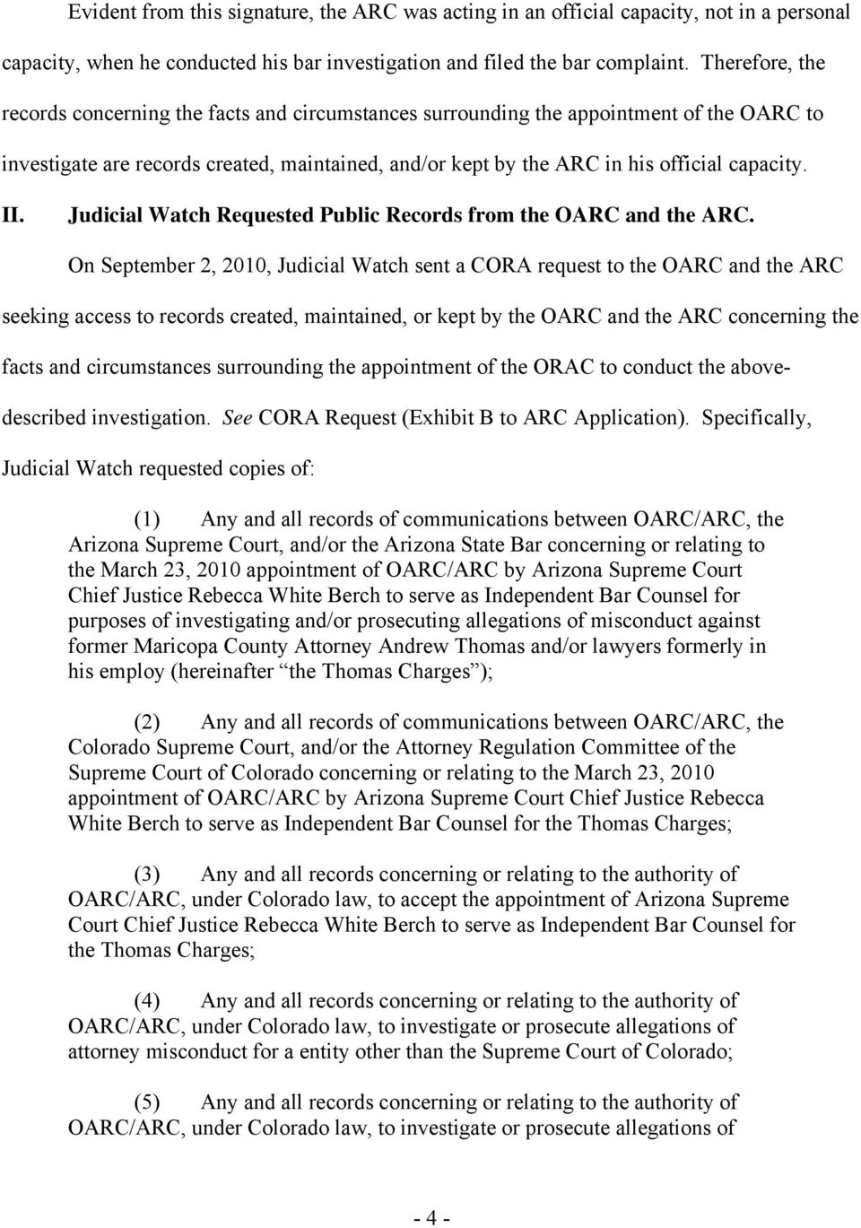 II. Judicial Watch Requested Public Records from the OARC and the ARC.