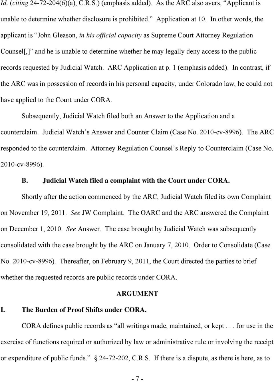 records requested by Judicial Watch. ARC Application at p. 1 (emphasis added).