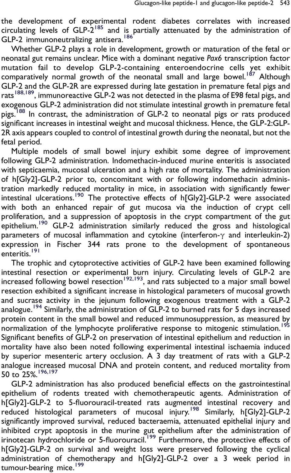 Mice with a dominant negative Pax6 transcription factor mutation fail to develop GLP-2-containing enteroendocrine cells yet exhibit comparatively normal growth of the neonatal small and large bowel.