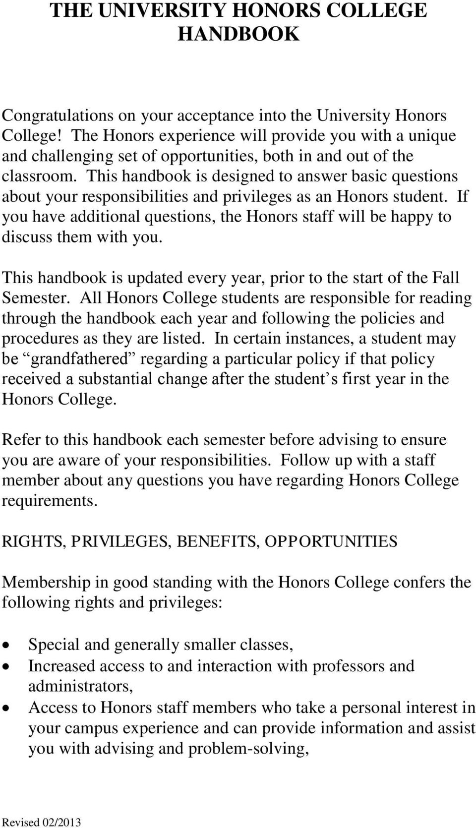 This handbook is designed to answer basic questions about your responsibilities and privileges as an Honors student.