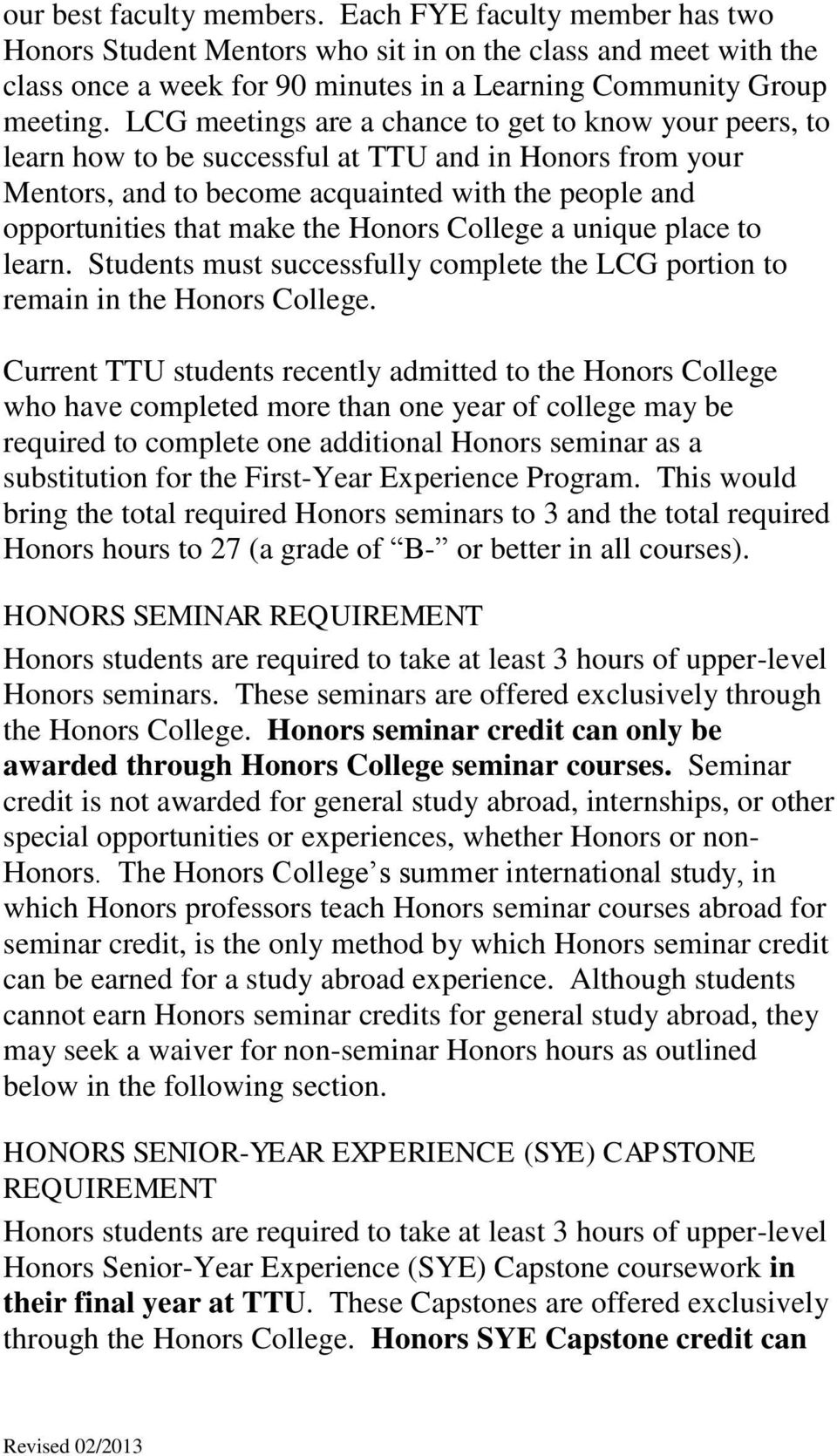 Honors College a unique place to learn. Students must successfully complete the LCG portion to remain in the Honors College.