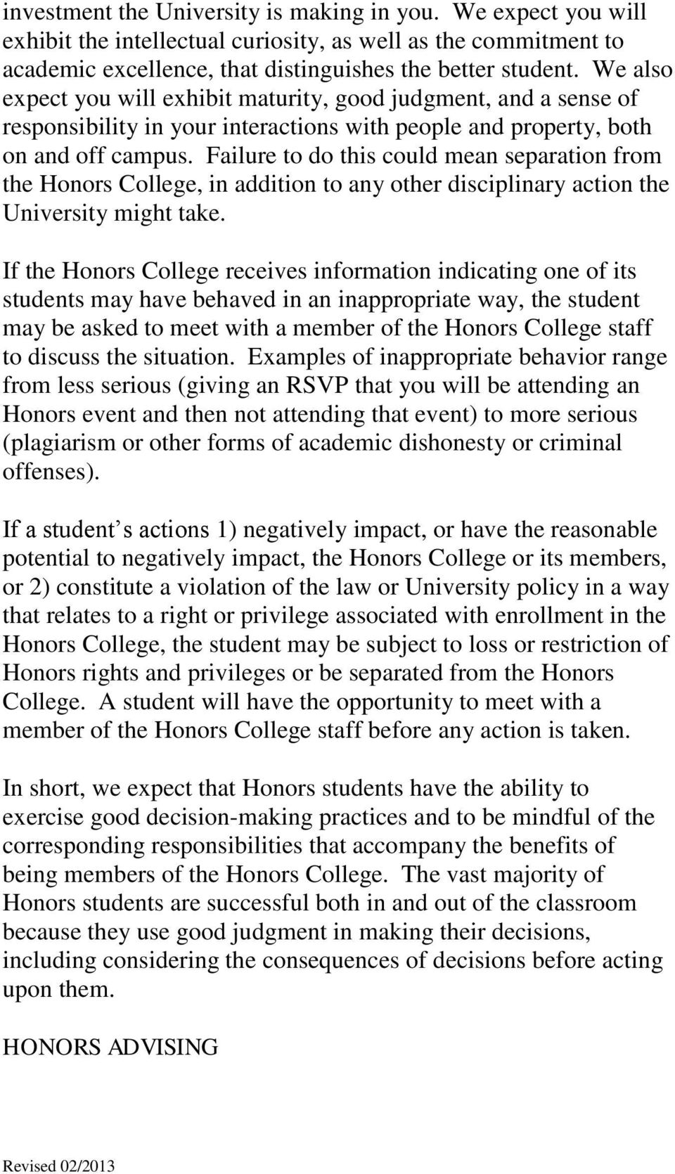 Failure to do this could mean separation from the Honors College, in addition to any other disciplinary action the University might take.