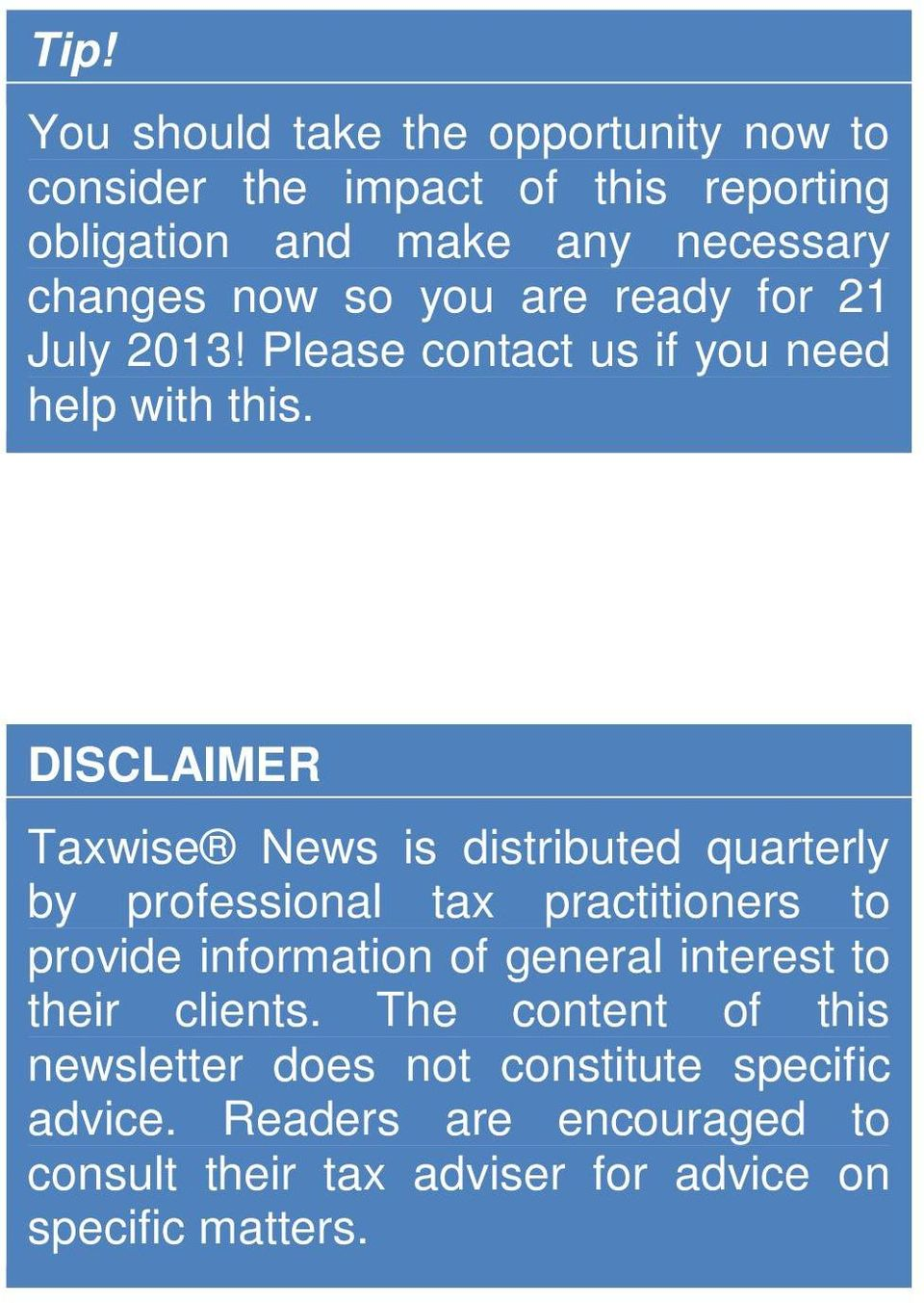 DISCLAIMER Taxwise News is distributed quarterly by professional tax practitioners to provide information of general interest