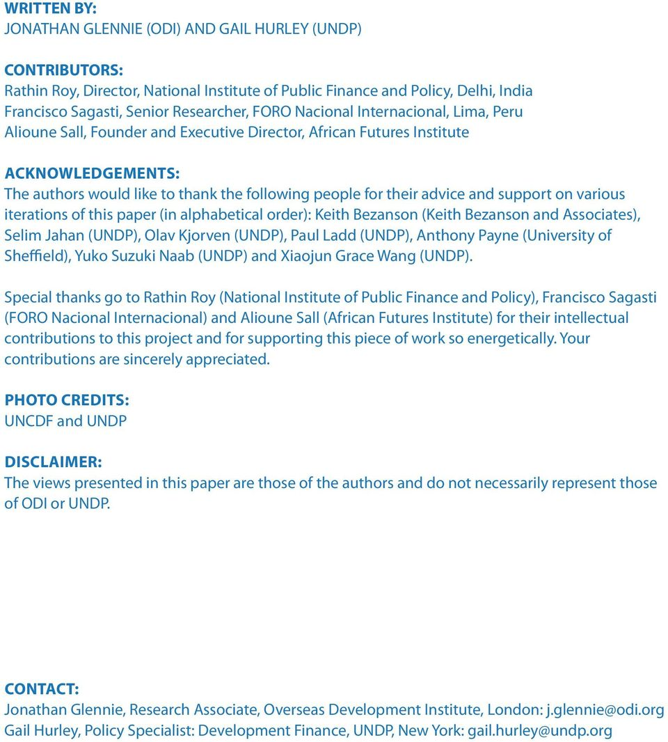 support on various iterations of this paper (in alphabetical order): Keith Bezanson (Keith Bezanson and Associates), Selim Jahan (UNDP), Olav Kjorven (UNDP), Paul Ladd (UNDP), Anthony Payne