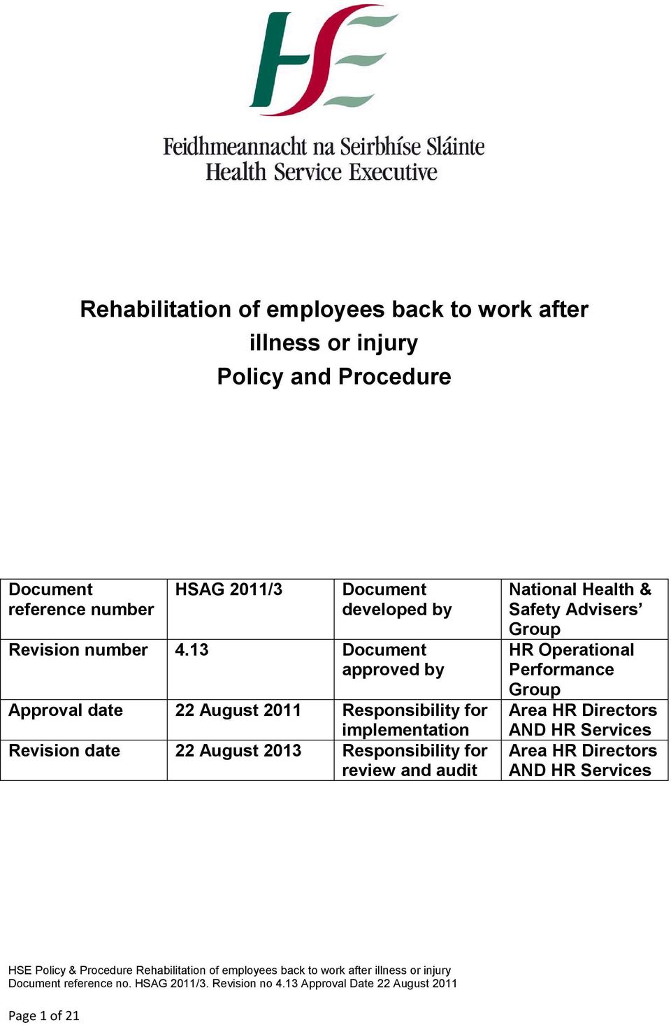 13 Document approved by Approval date 22 August 2011 Responsibility for implementation Revision date 22 August 2013