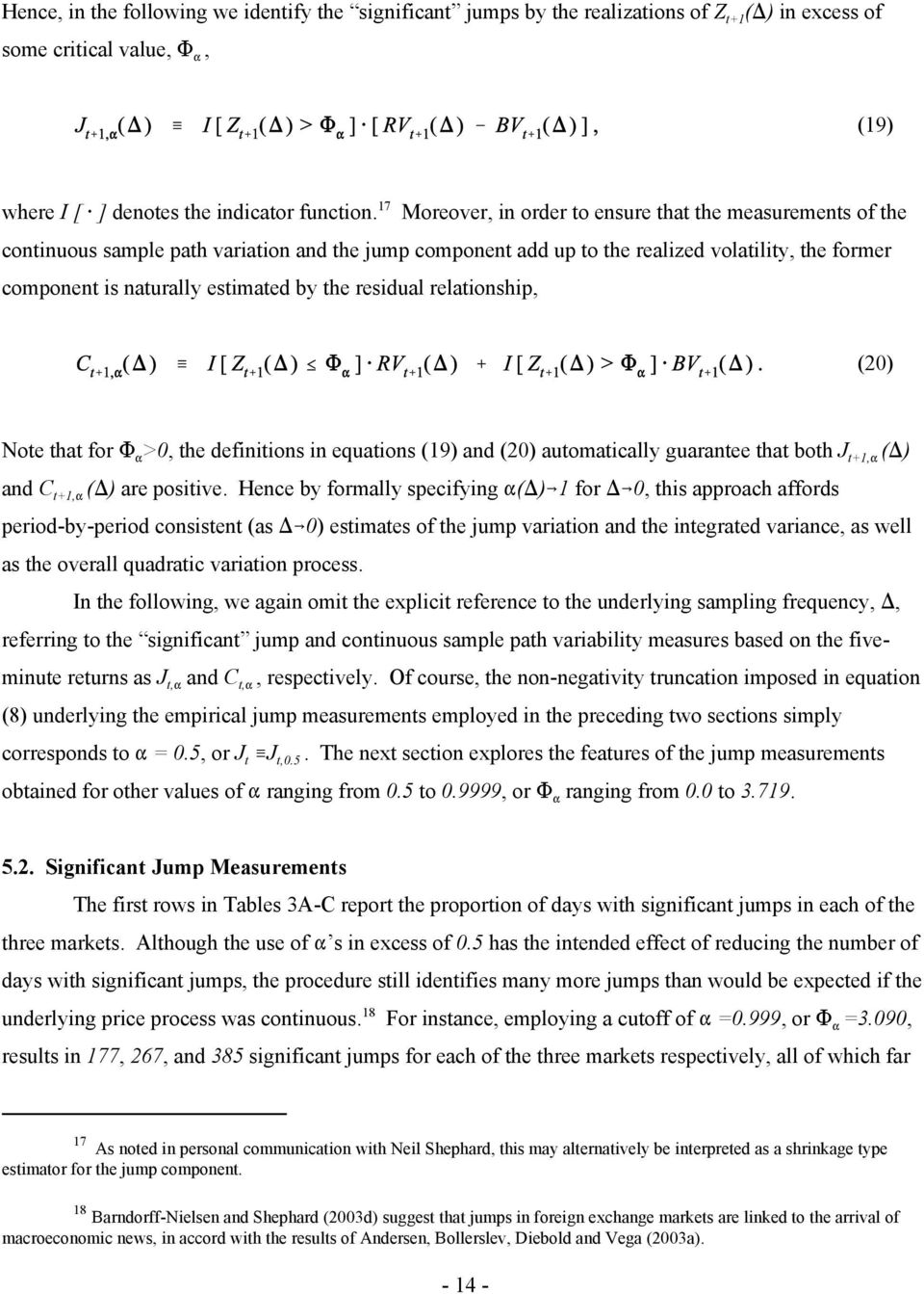 "the residual relationship, (20) Note that for M "" >0, the definitions in equations (19) and (20) automatically guarantee that both J t+1,"" ()) and C t+1,"" ()) are positive."