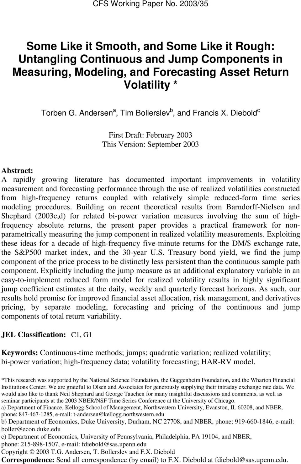 Diebold c First Draft: February 2003 This Version: September 2003 Abstract: A rapidly growing literature has documented important improvements in volatility measurement and forecasting performance