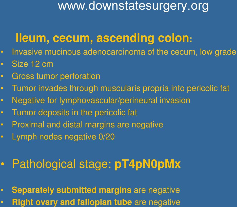 invasion Tumor deposits in the pericolic fat Proximal and distal margins are negative Lymph nodes negative 0/20