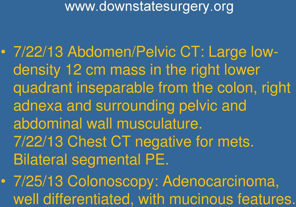 abdominal wall musculature. 7/22/13 Chest CT negative for mets.