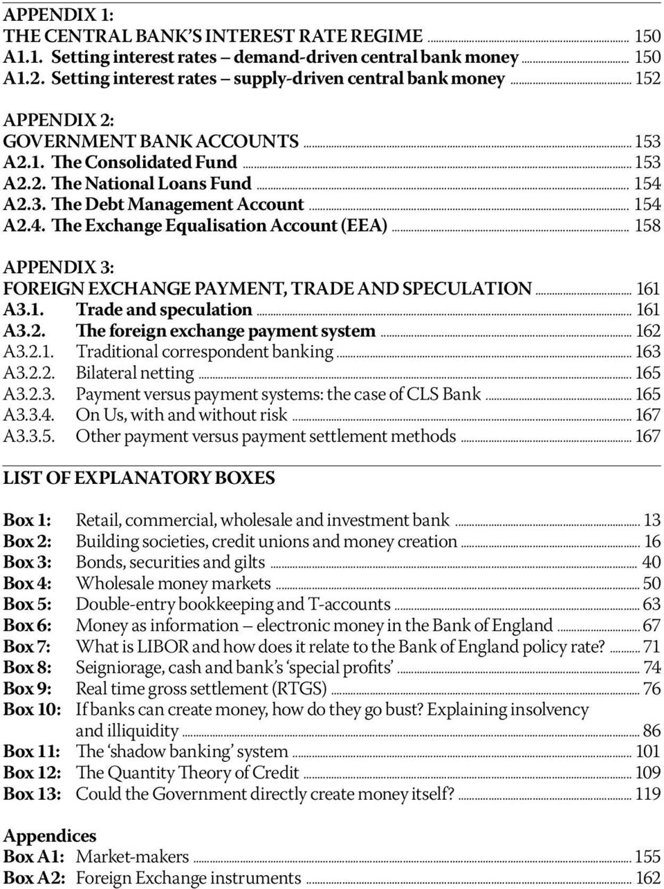 .. 158 APPENDIX 3: FOREIGN EXCHANGE PAYMENT, TRADE AND SPECULATION... 161 A3.1. Trade and speculation... 161 A3.2. The foreign exchange payment system... 162 A3.2.1. Traditional correspondent banking.