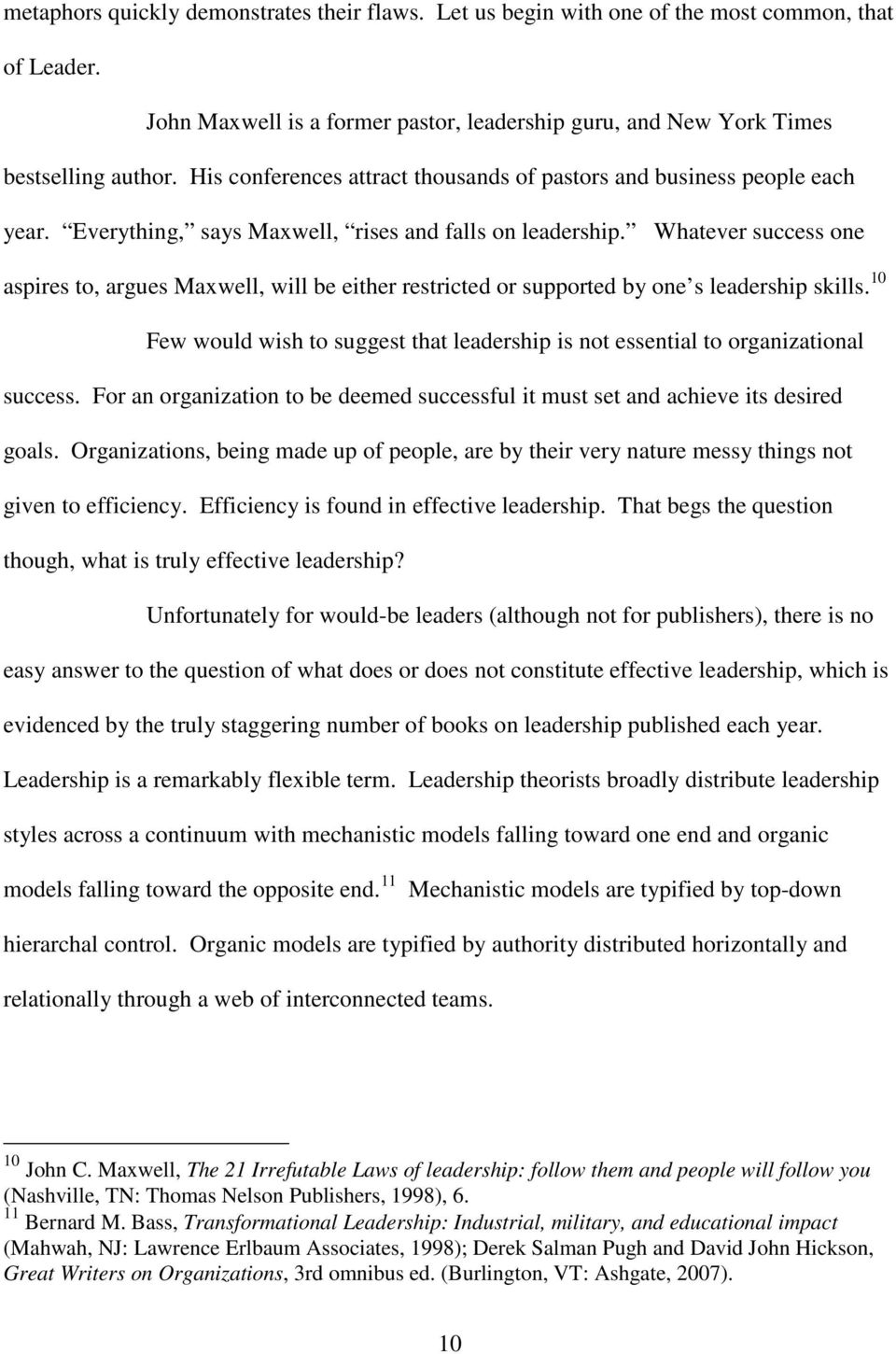 Whatever success one aspires to, argues Maxwell, will be either restricted or supported by one s leadership skills.