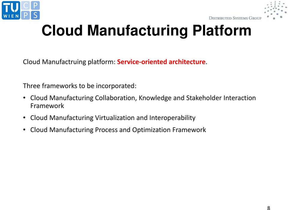 Three frameworks to be incorporated: Cloud Manufacturing Collaboration,