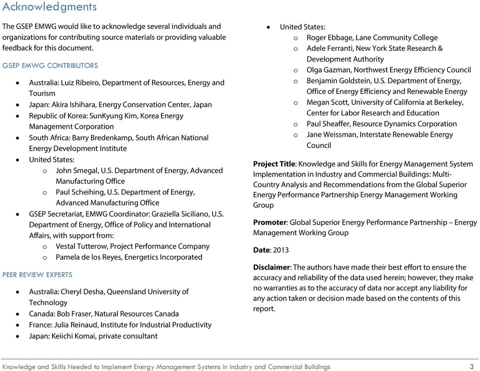 Management Corporation South Africa: Barry Bredenkamp, South African National Energy Development Institute United States: o John Smegal, U.S. Department of Energy, Advanced Manufacturing Office o Paul Scheihing, U.