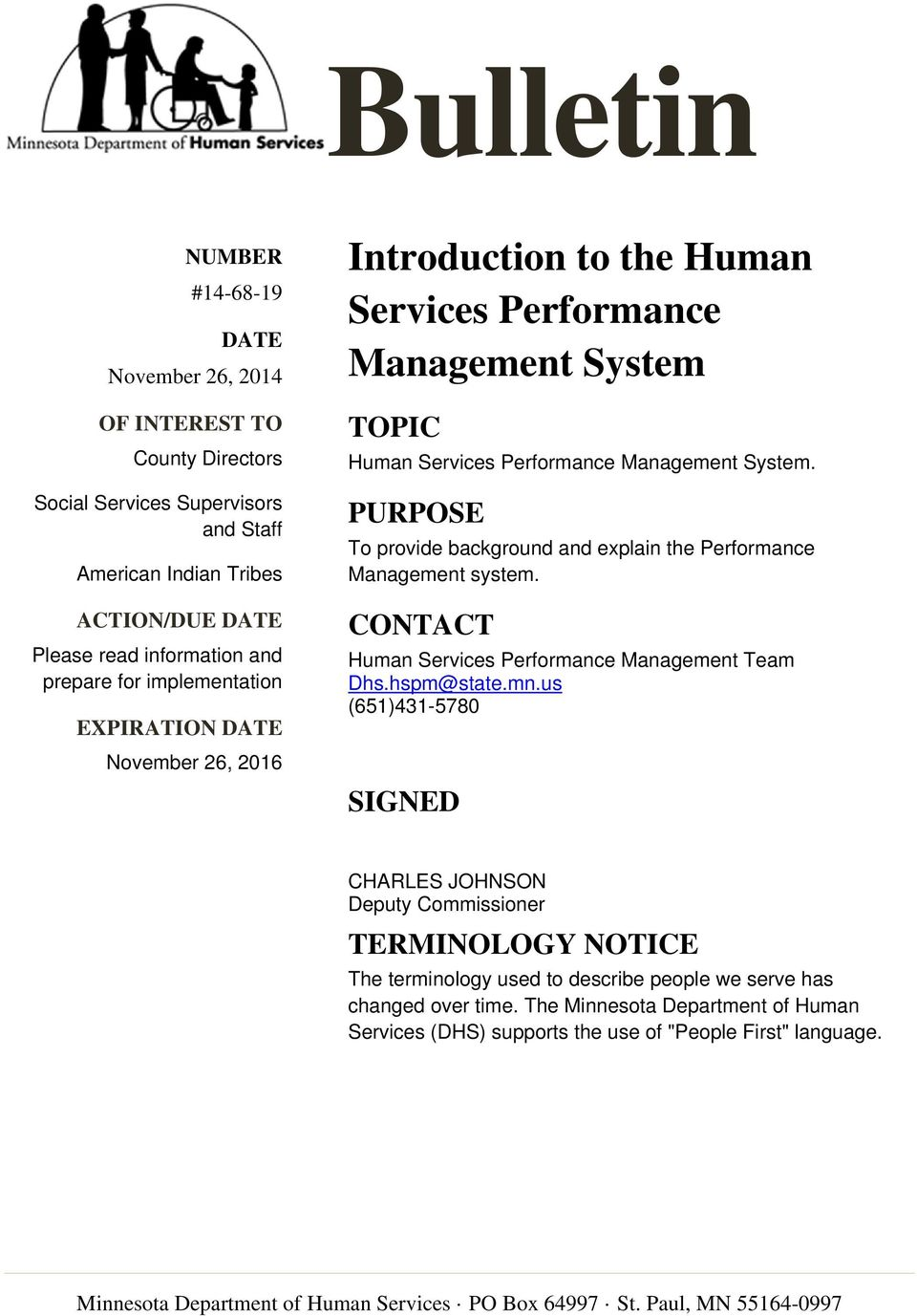 PURPOSE To provide background and explain the Performance Management system. CONTACT Human Services Performance Management Team Dhs.hspm@state.mn.