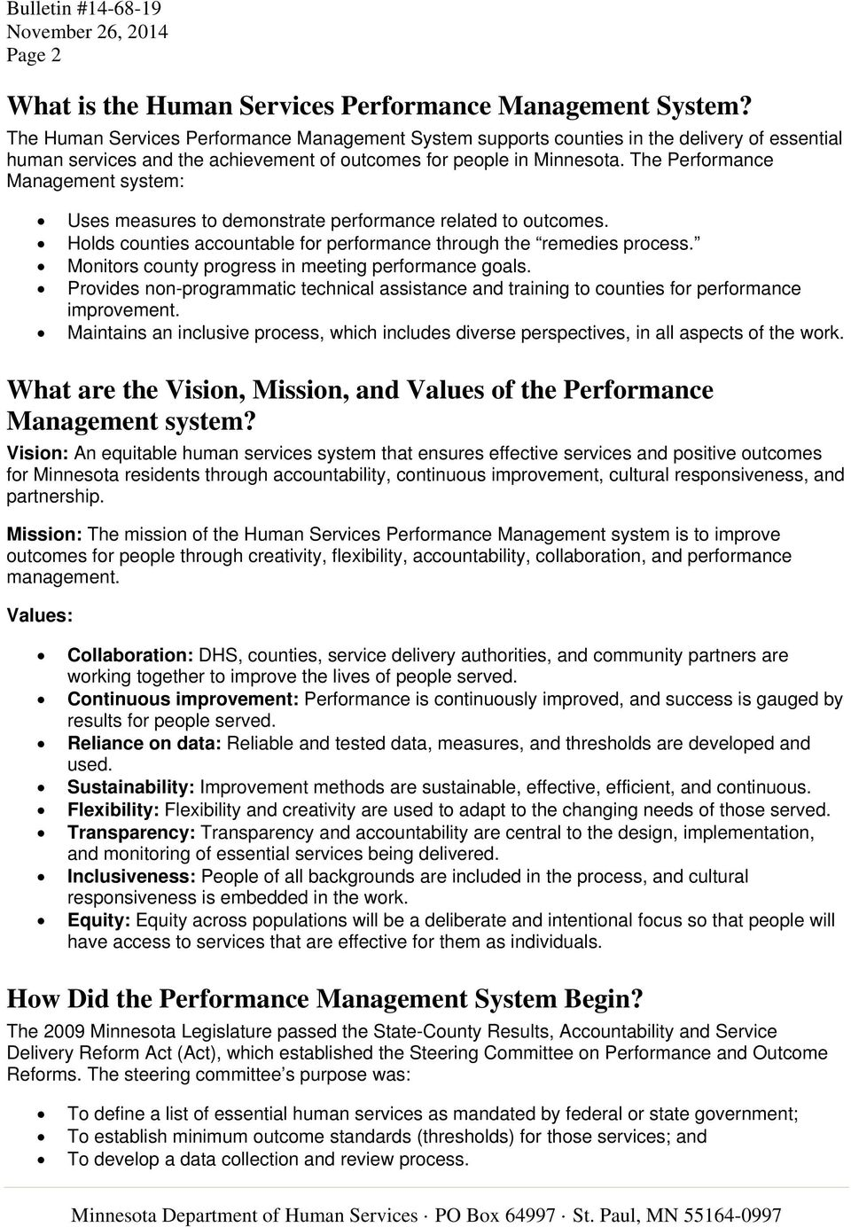 The Performance Management system: Uses measures to demonstrate performance related to outcomes. Holds counties accountable for performance through the remedies process.