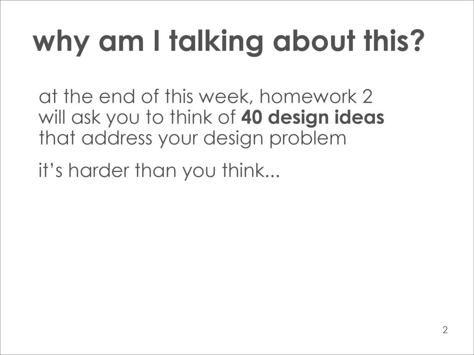ask you to think of 40 design ideas that