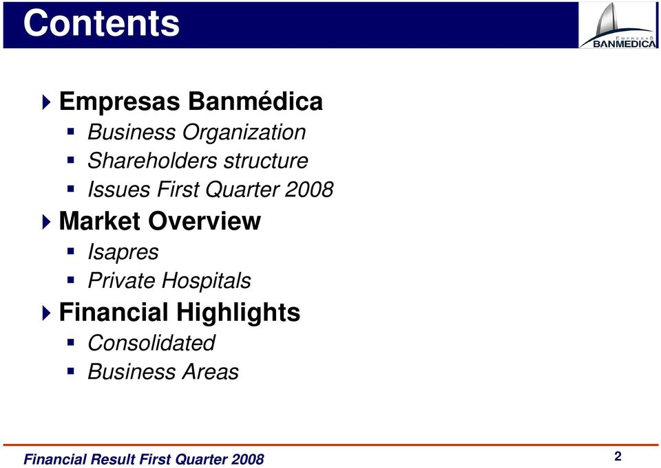 First Quarter 2008 Market Overview Isapres