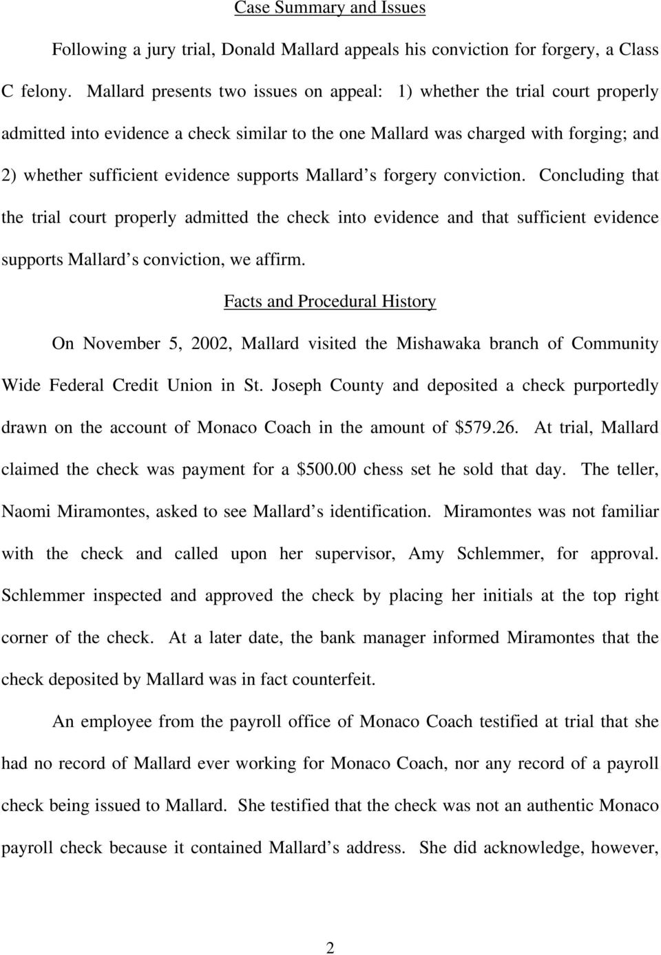 supports Mallard s forgery conviction. Concluding that the trial court properly admitted the check into evidence and that sufficient evidence supports Mallard s conviction, we affirm.