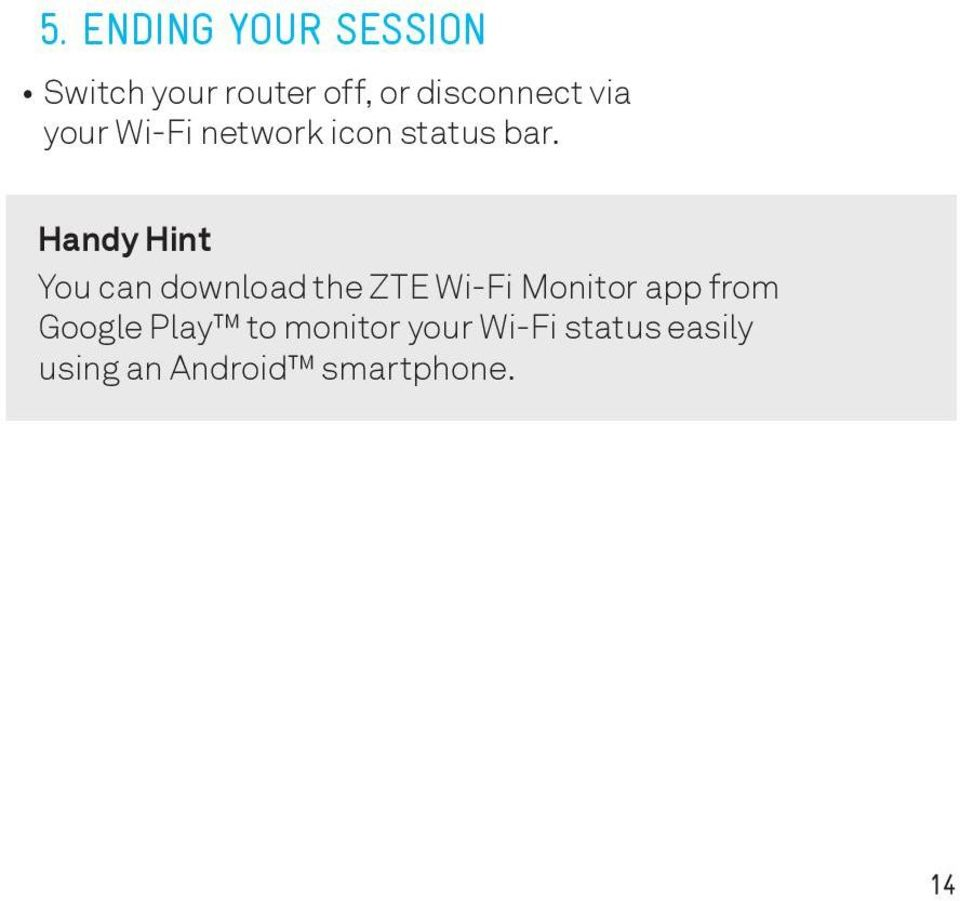 Handy Hint You can download the ZTE Wi-Fi Monitor app from