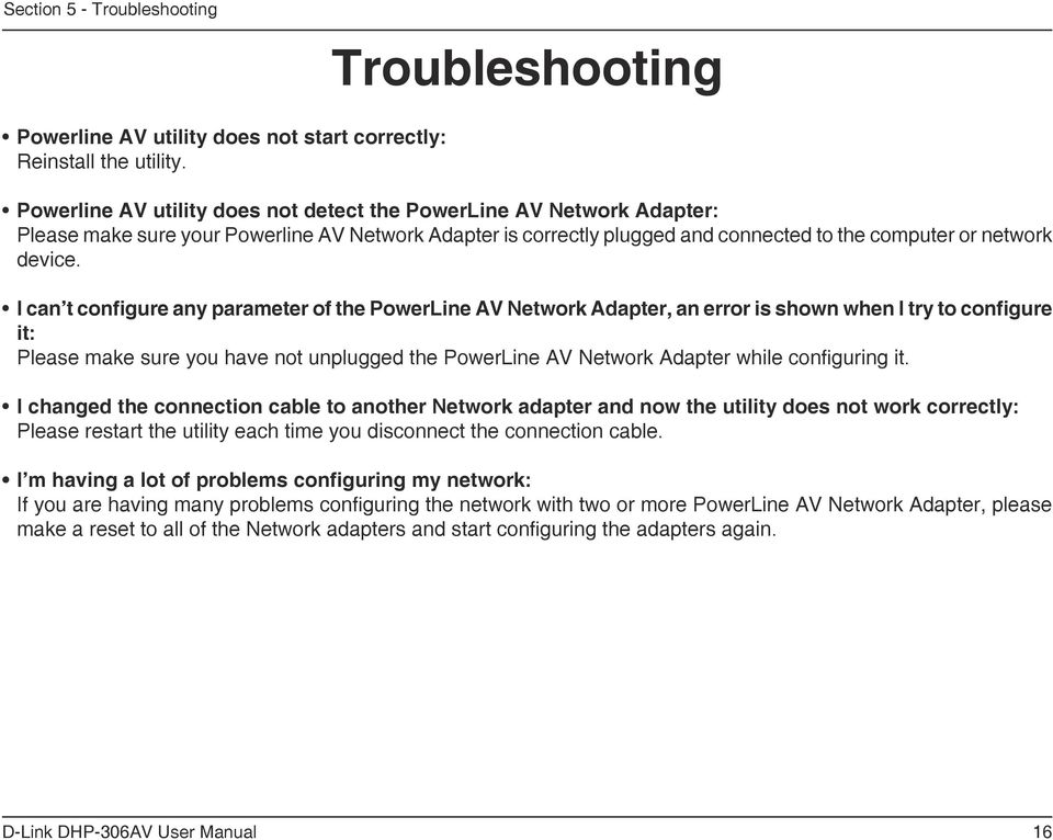 I can t configure any parameter of the PowerLine AV Network Adapter, an error is shown when I try to configure it: Please make sure you have not unplugged the PowerLine AV Network Adapter while