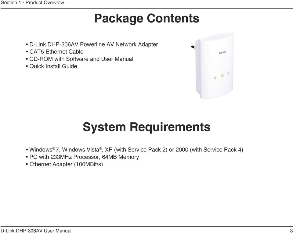 Quick Install Guide System Requirements Windows 7, Windows Vista, XP (with Service Pack