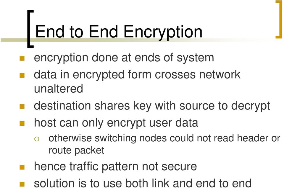 only encrypt user data otherwise switching nodes could not read header or route