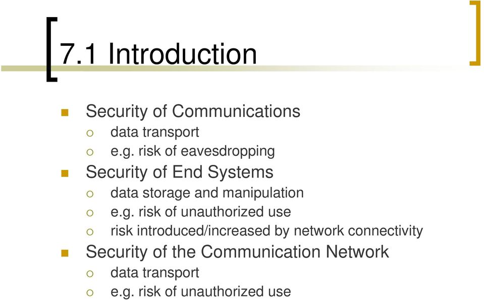 e.g. risk of unauthorized use risk introduced/increased by network