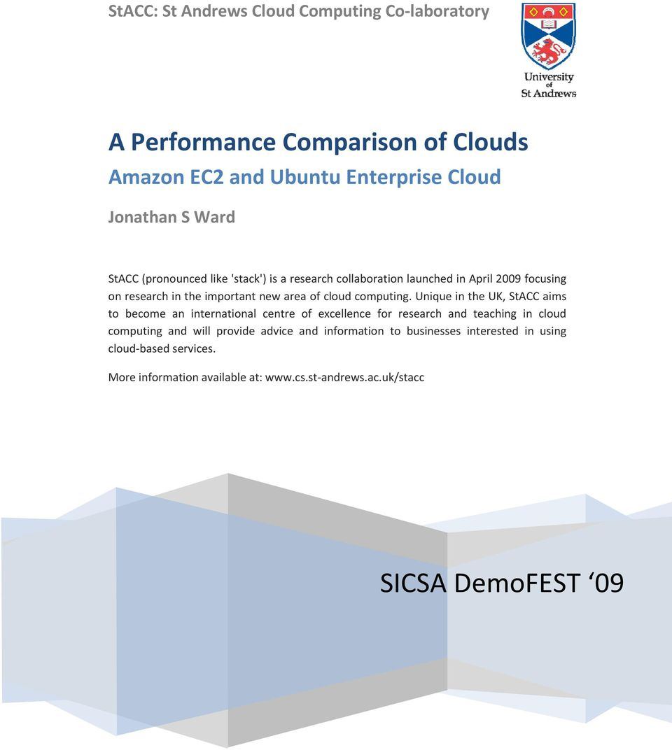 Unique in the UK, StACC aims to become an international centre of excellence for research and teaching in cloud computing and will provide advice