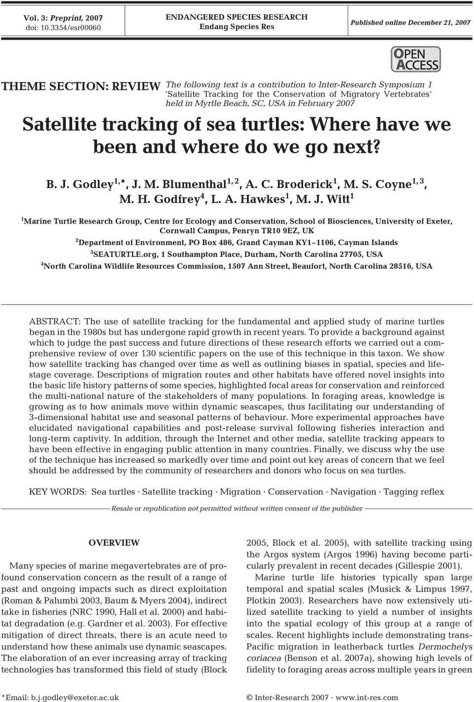 Satellite Tracking for the Conservation of Migratory Vertebrates held in Myrtle Beach, SC, USA in February 2007 Satellite tracking of sea turtles: Where have we been and where do we go next? B. J.