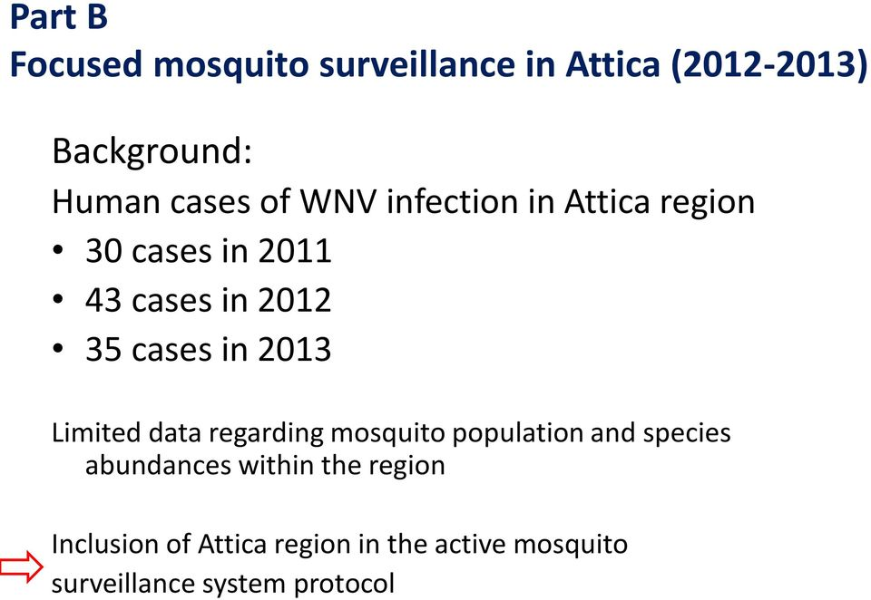 2013 Limited data regarding mosquito population and species abundances within the