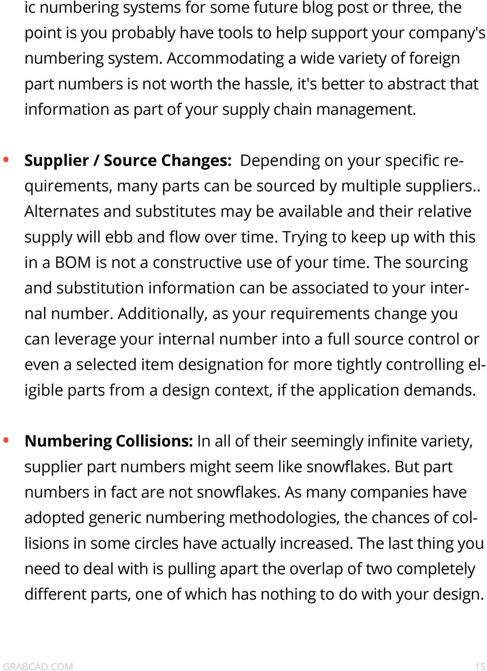 Supplier / Source Changes: Depending on your specific requirements, many parts can be sourced by multiple suppliers.