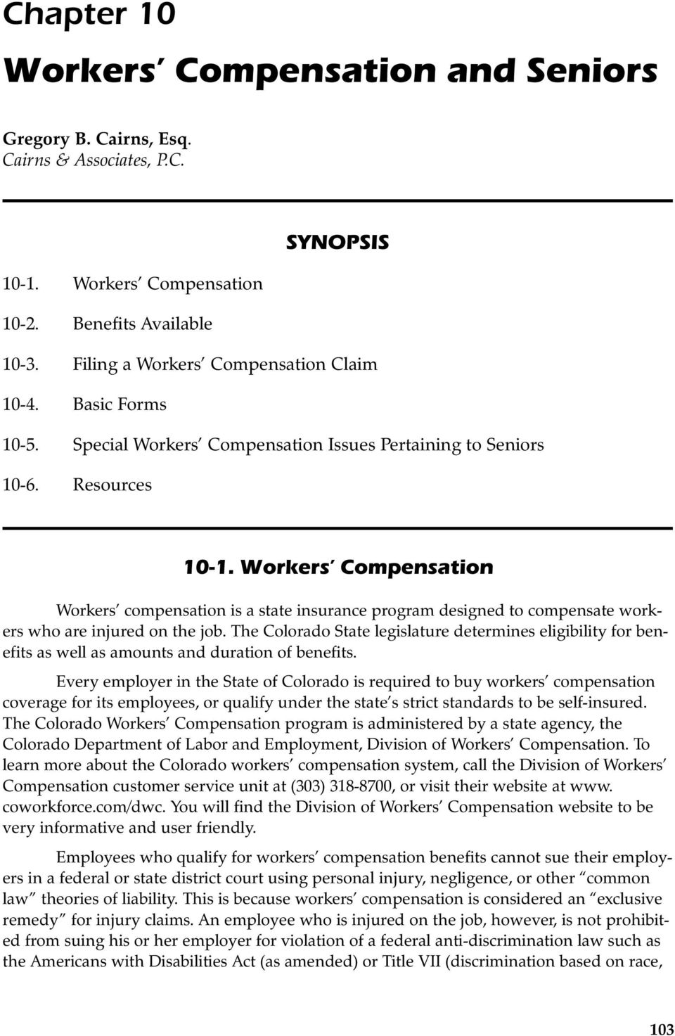 Workers Compensation Workers compensation is a state insurance program designed to compensate workers who are injured on the job.