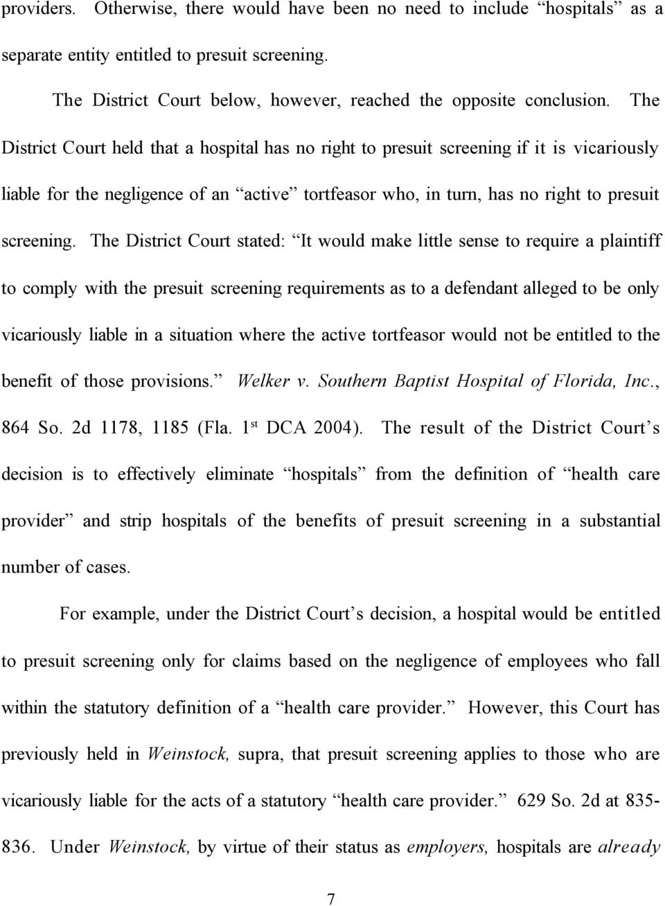 The District Court stated: It would make little sense to require a plaintiff to comply with the presuit screening requirements as to a defendant alleged to be only vicariously liable in a situation